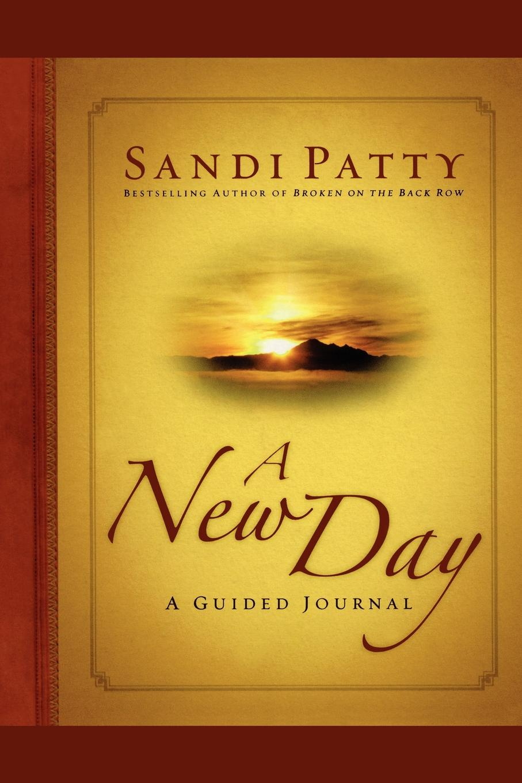 Sandi Patty A New Day. A Guided Journal