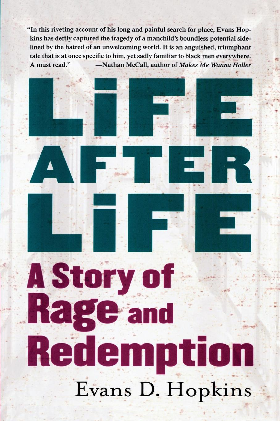 Evans D. Hopkins Life After Life. A Story of Rage and Redemption atkinson k life after life