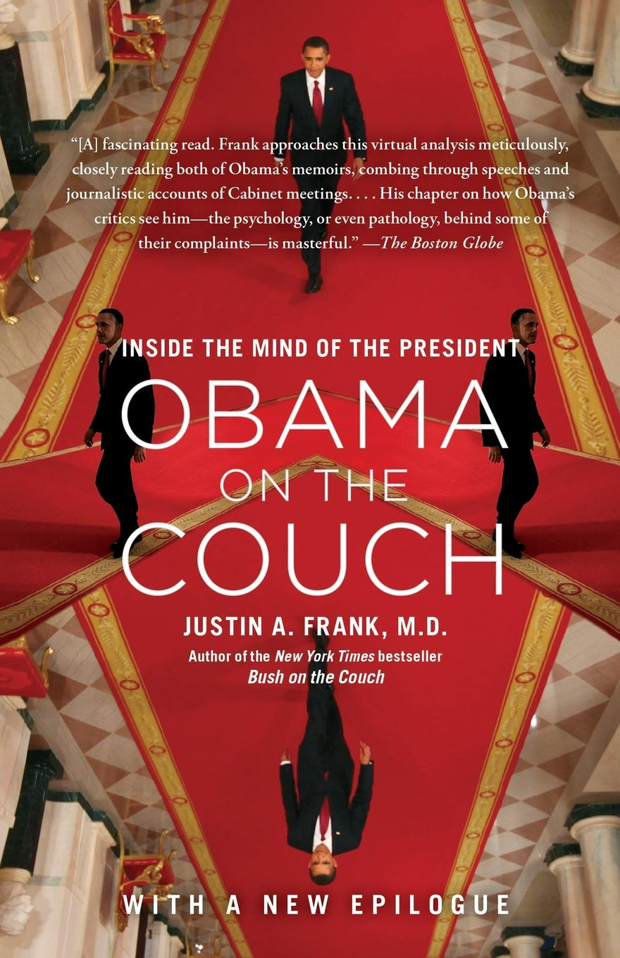 Justin A. M.D. Frank Obama on the Couch. Inside Mind of President