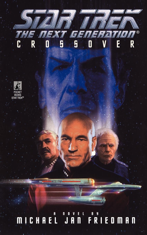 Michael Jan Friedman Star Trek. The Next Generation: Crossover