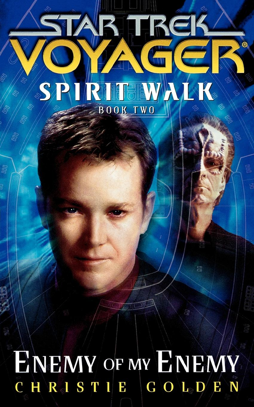 Christie Golden Star Trek. Voyager: Spirit Walk #2: Enemy of My Enemy across enemy seas