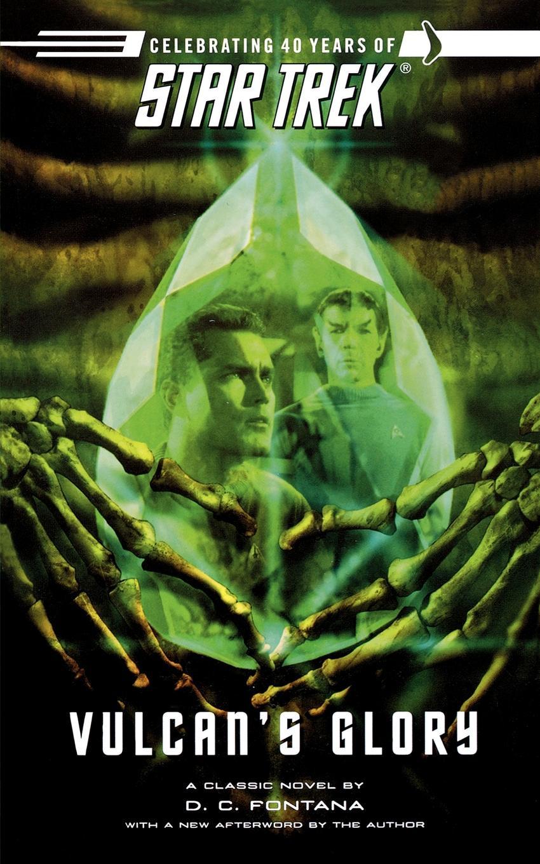 D. C. Fontana Star Trek. The Original Series: Vulcan's Glory b c fontana preghiera