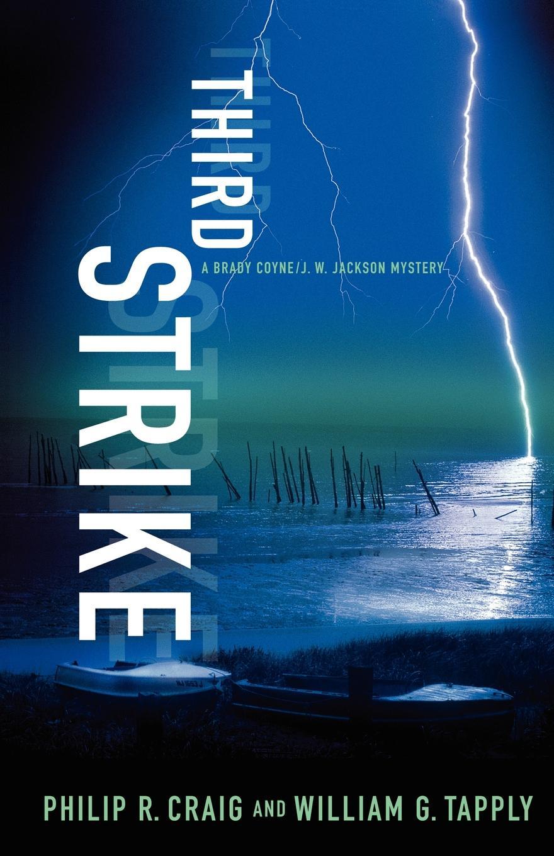 Philip R. Craig, William G. Tapply Third Strike. A Brady Coyne/J. W. Jackson Mystery j w jasykowa ilja glasunow