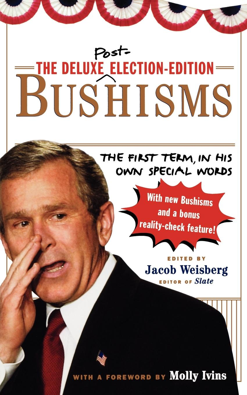 The Deluxe Election Edition Bushisms. The First Term, in His Own Special Words недорго, оригинальная цена