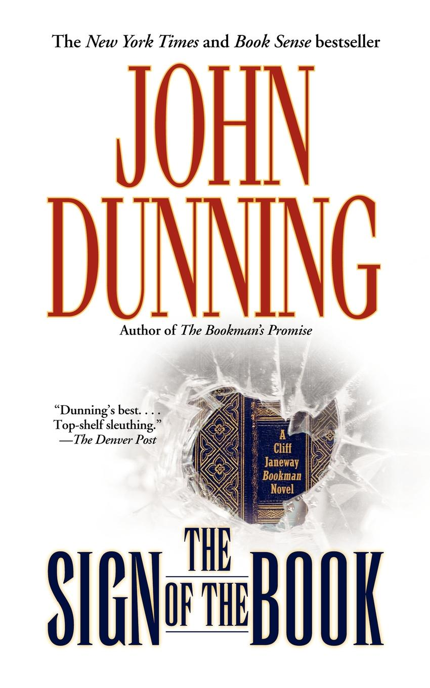 John Dunning The Sign of the Book. A Cliff Janeway Bookman Novel