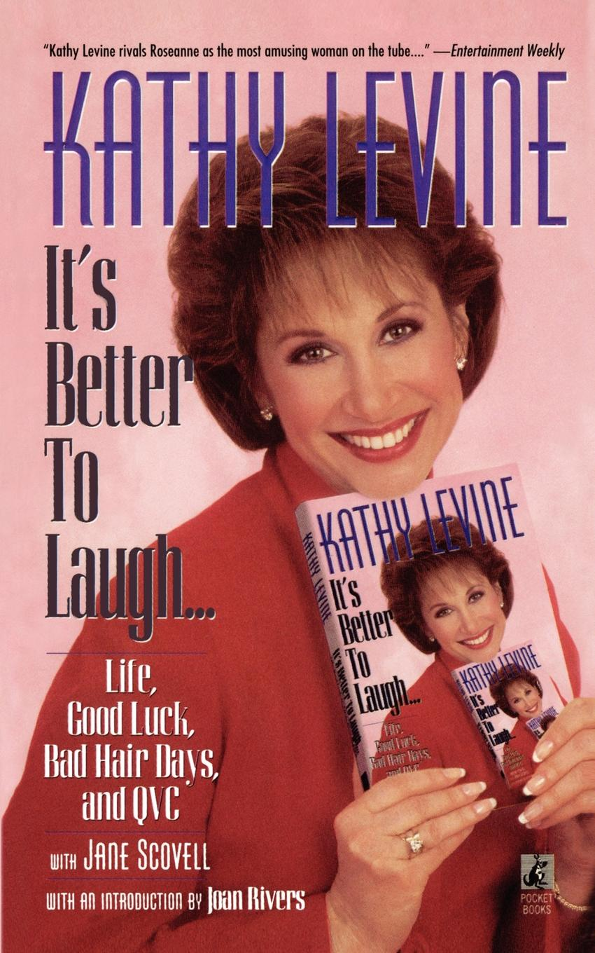 Фото - Kathy Levine It's Better to Laugh...Life, Good Luck, Bad Hair D kathy lyons in good hands