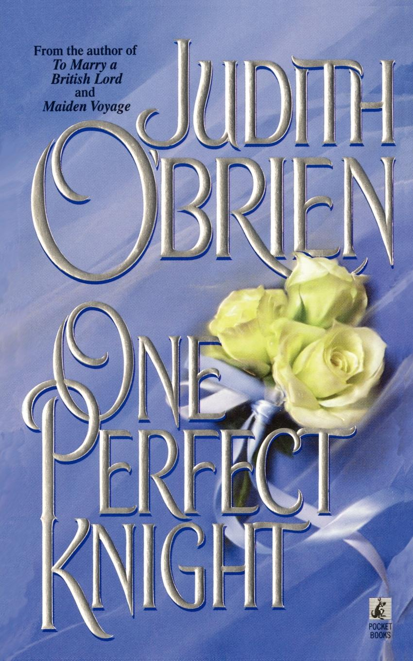 Judith OBrien One Perfect Knight