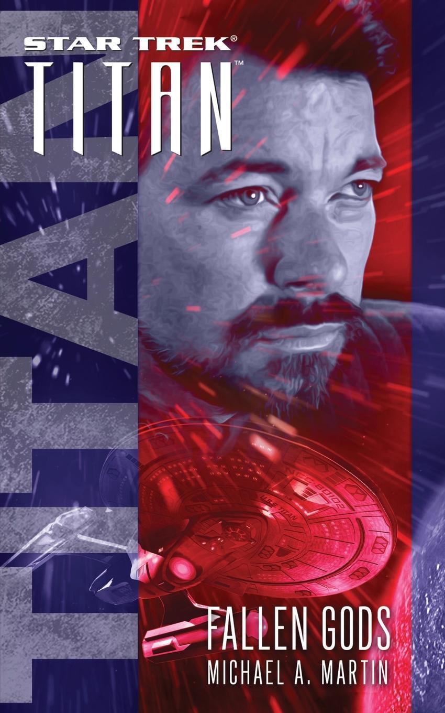 Michael A. Martin Star Trek. Titan: Fallen Gods