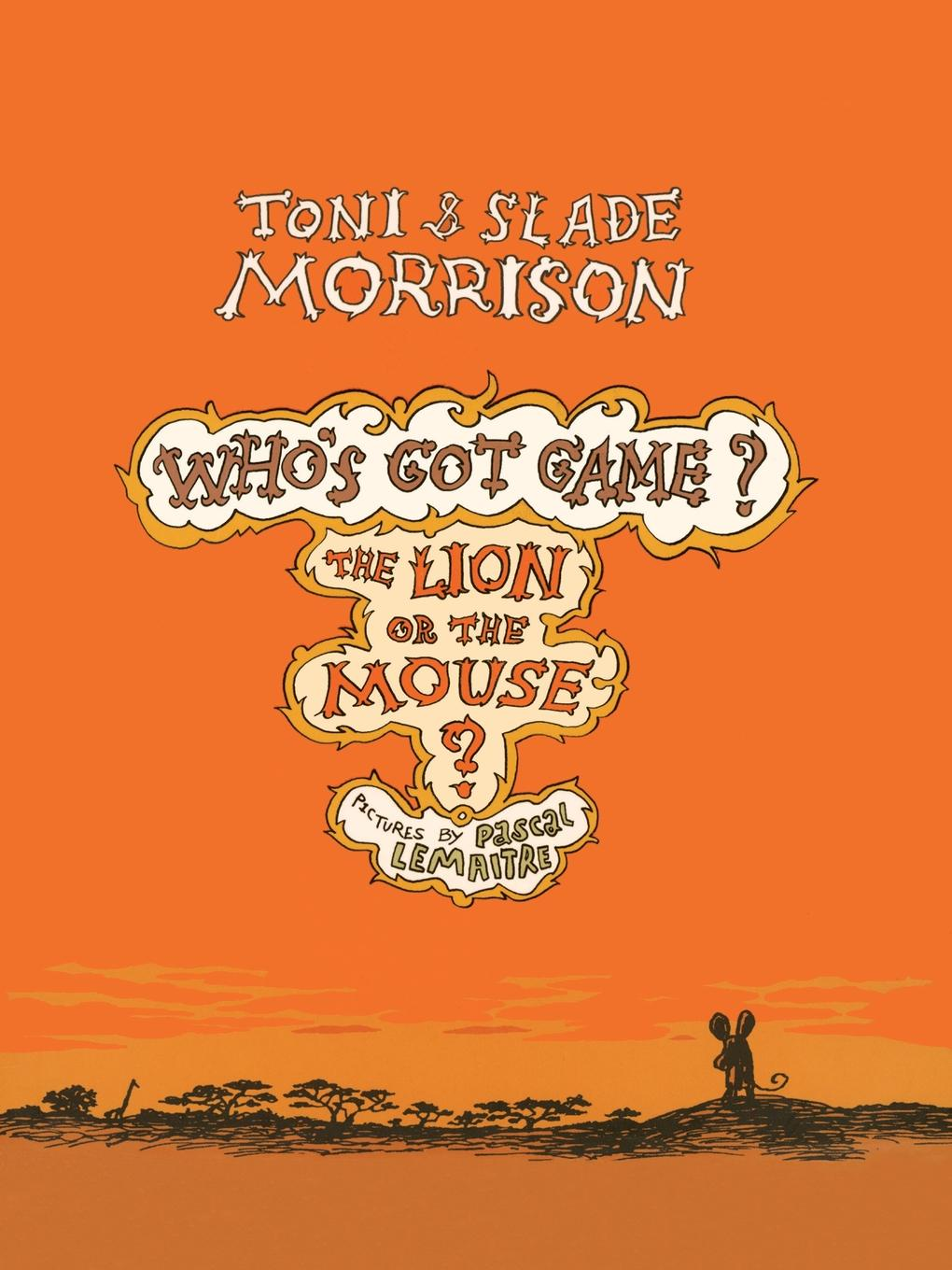 Toni Morrison, Slade Morrison Lion or the Mouse? unknown the hunted outlaw or donald morrison the canadian rob roy