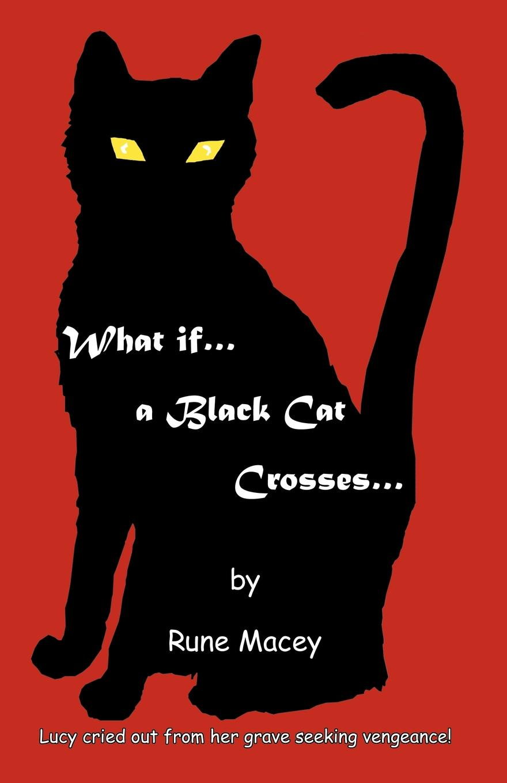 Rune Macey What If.a Black Cat Crosses.