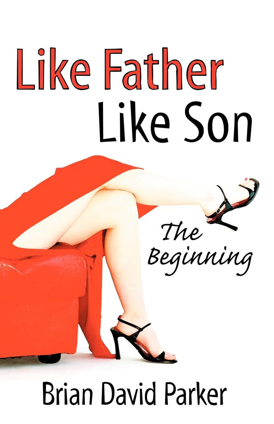 Brian David Parker Like Father Son the Beginning