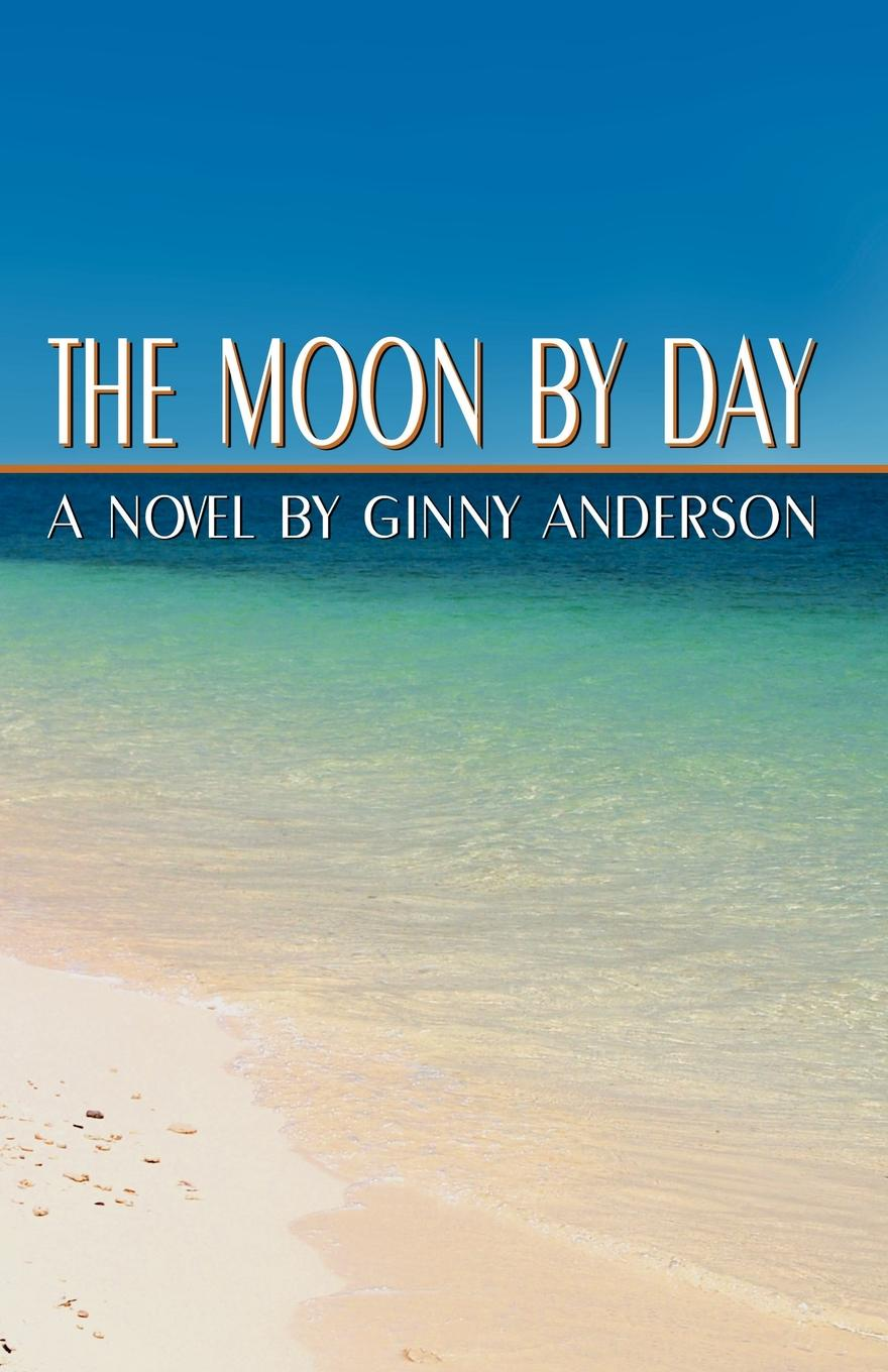 Ginny Anderson The Moon by Day the hermitage day by day
