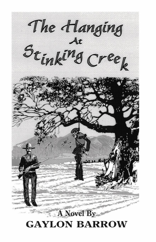 Gaylon Barrow The Hanging at Stinking Creek revenge at hatchet creek