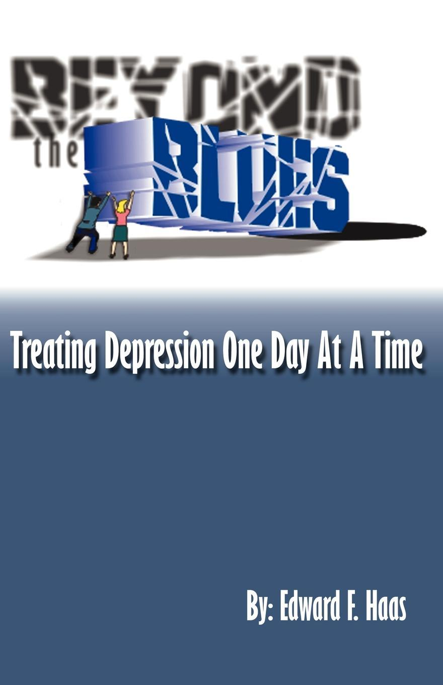 цены Edward F. Haas Beyond the Blues. Treating Depression One Day at a Time