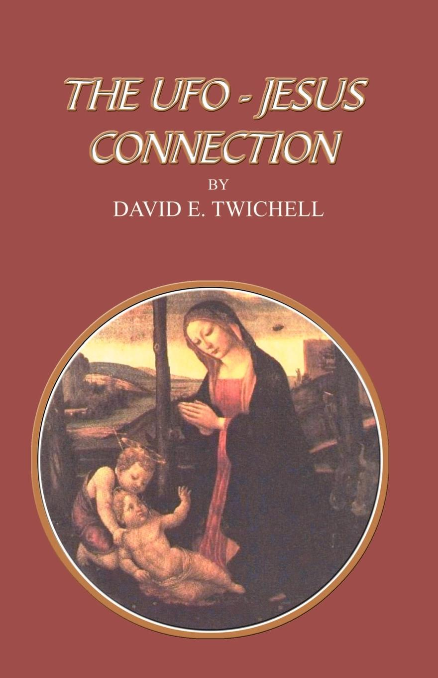 David E. Twichell The UFO-Jesus Connection william e arnal jesus and the village scribes