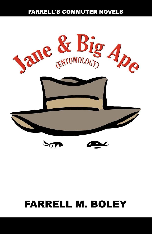 Farrell M. Boley Jane & the Big Ape/Rails West of Feisty