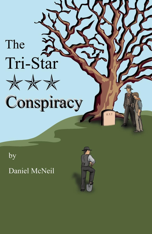 Daniel J. McNeil The Tri-Star Conspiracy цена и фото