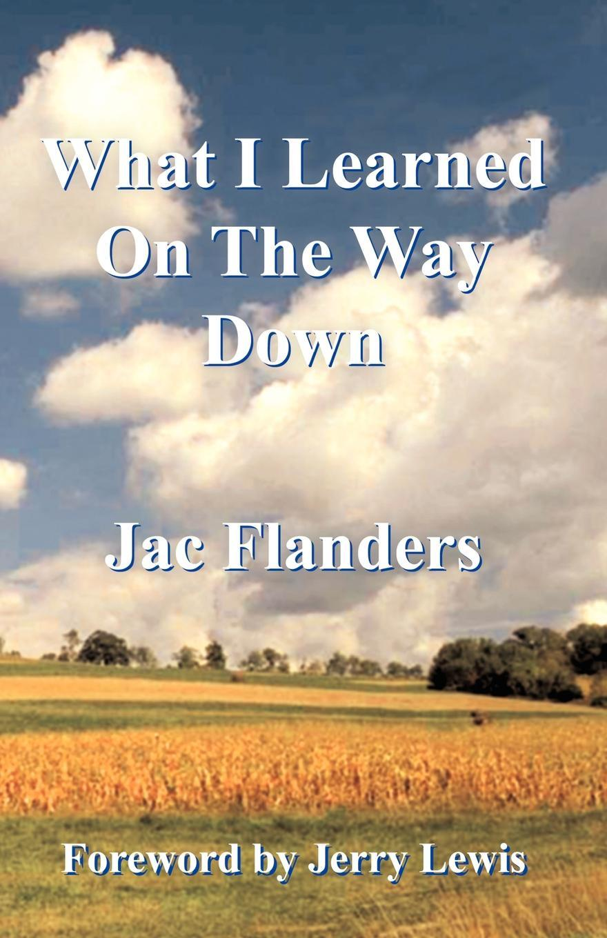Jac Flanders What I Learned on the Way Down mikki e nix what i learned in love