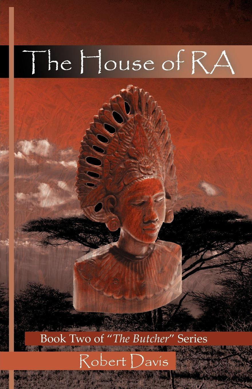 Robert Davis The House of RA. Book Two of