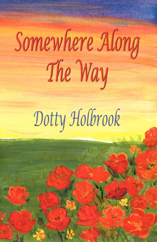 цены Dotty Holbrook Somewhere Along the Way