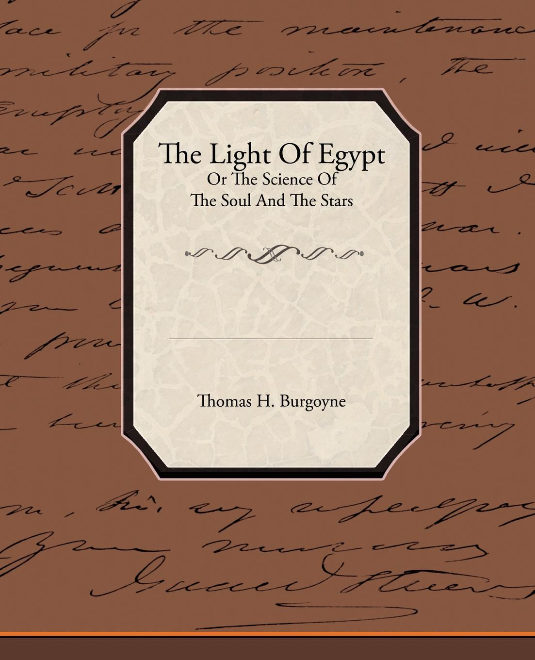 Фото - Thomas H. Burgoyne The Light of Egypt or the Science of the Soul and the Stars h frith e heron allen dora noyes chiromancy or the science of palmistry