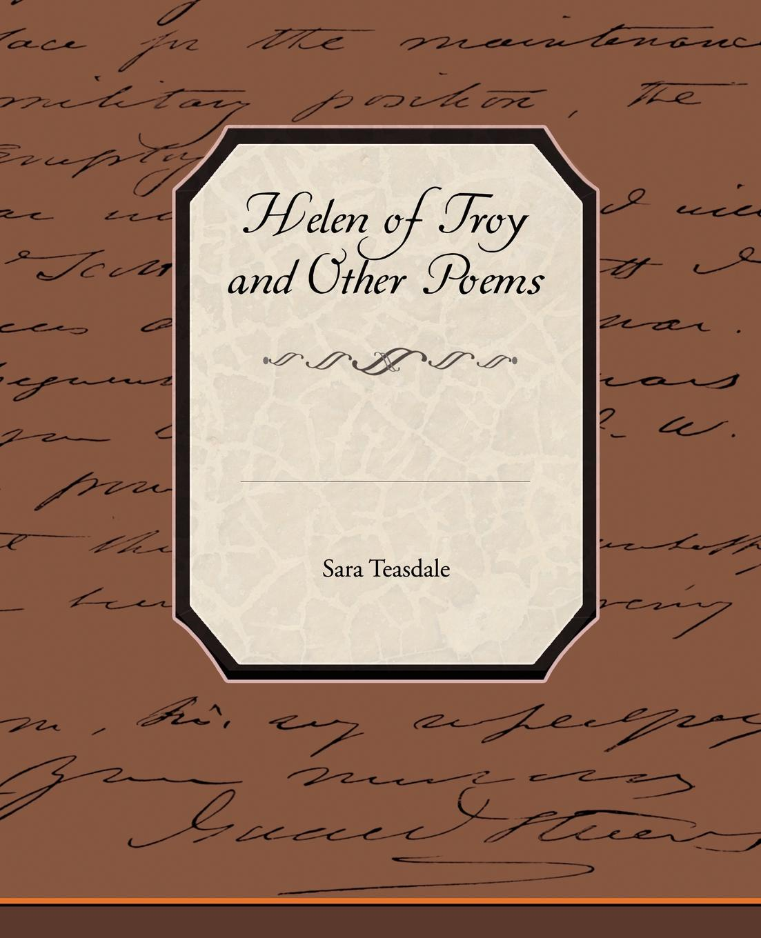 Sara Teasdale Helen of Troy and Other Poems didier coste anonymous of troy