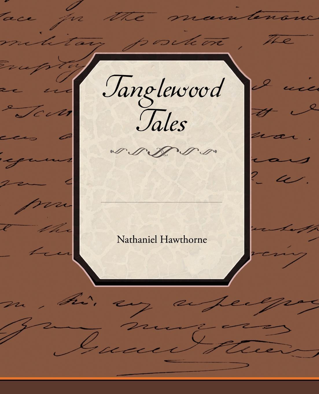 Hawthorne Nathaniel Tanglewood Tales цена в Москве и Питере