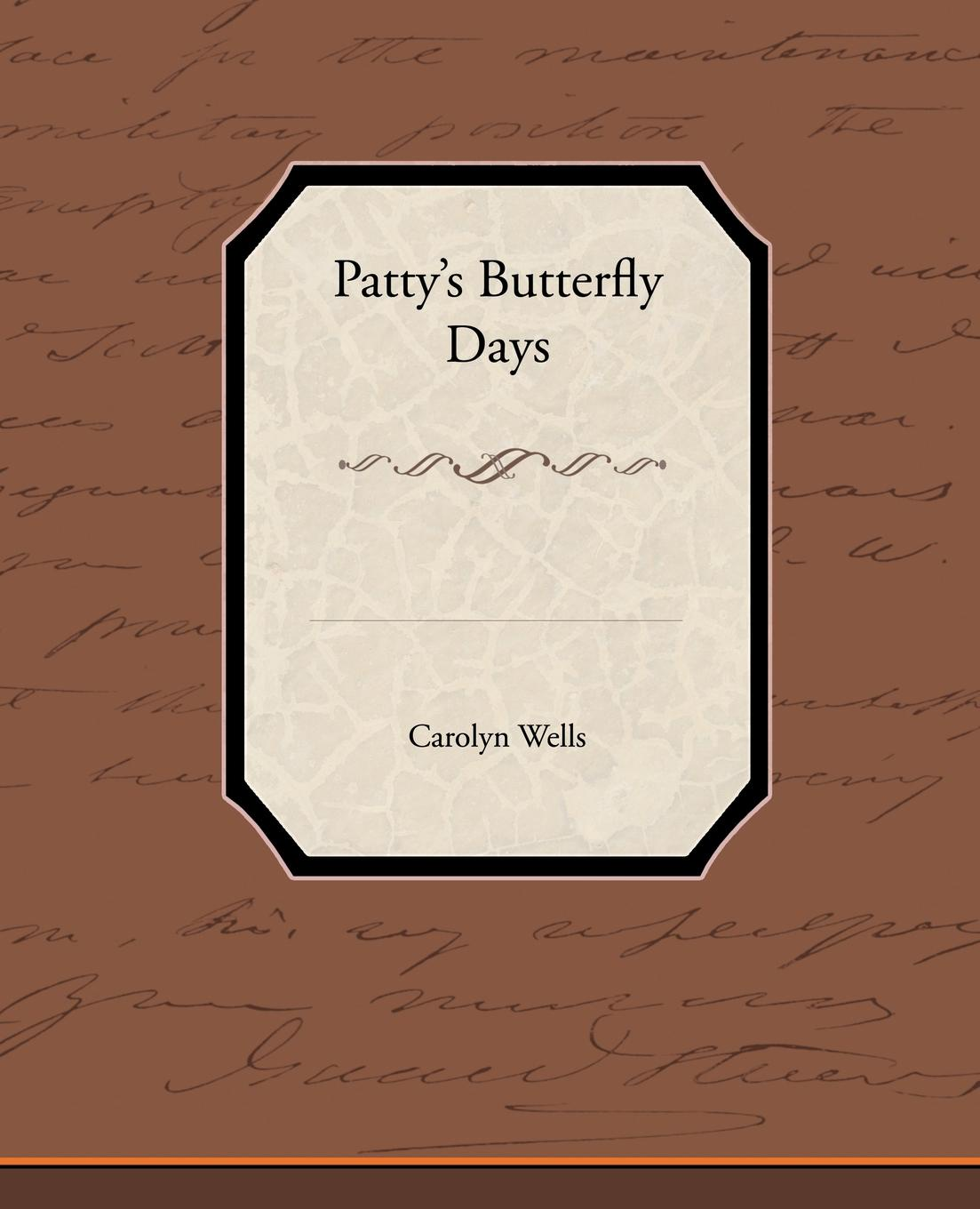 Carolyn Wells Patty S Butterfly Days цена