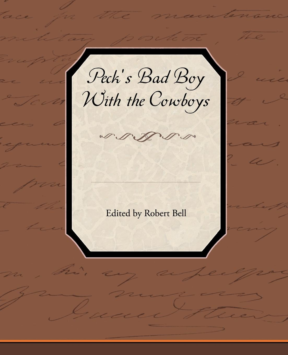 Hon Geo W. Peck Peck S Bad Boy with the Cowboys цена