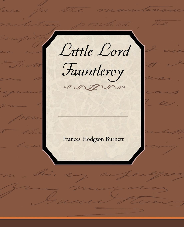 Frances Hodgson Burnett Little Lord Fauntleroy фрэнсис элиза бёрнетт little lord fauntleroy