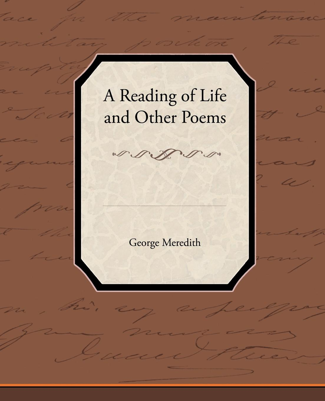 George Meredith A Reading of Life and Other Poems unknown required poems for reading and memorizing
