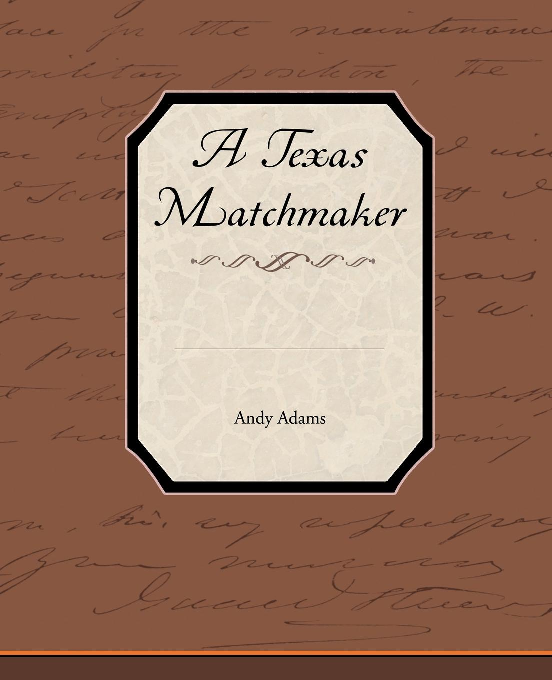 Andy Adams A Texas Matchmaker lisa plumley the matchmaker