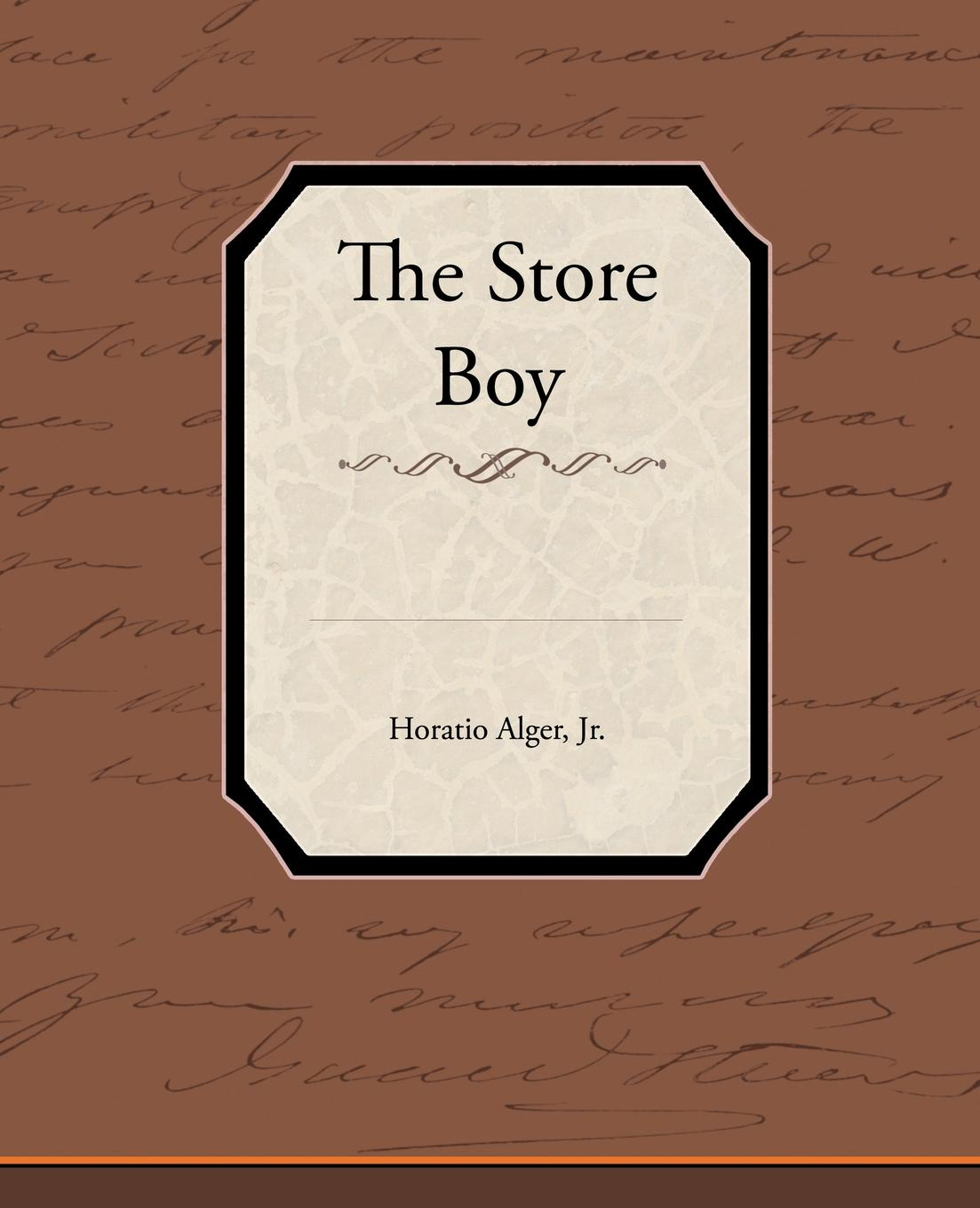 Jr. Horatio Alger The Store Boy the store