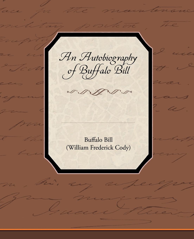 купить Buffalo Bill An Autobiography of Buffalo Bill дешево