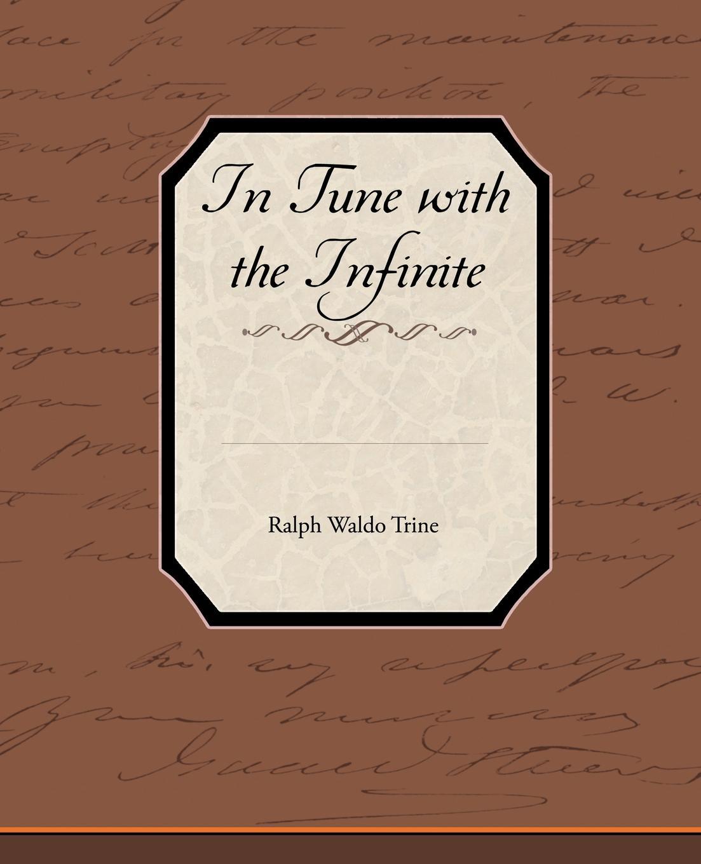 цены Ralph Waldo Trine In Tune with the Infinite