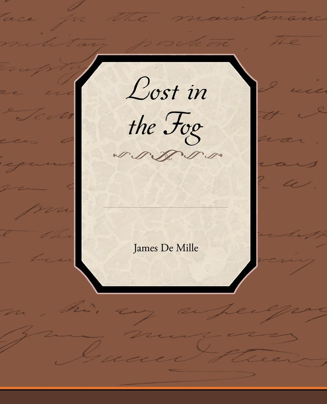 James De Mille Lost in the Fog melissa james long lost father