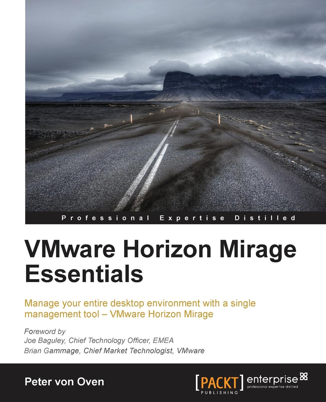 Peter Von Oven Vmware Horizon Mirage Essentials jason ventresco implementing vmware horizon 7