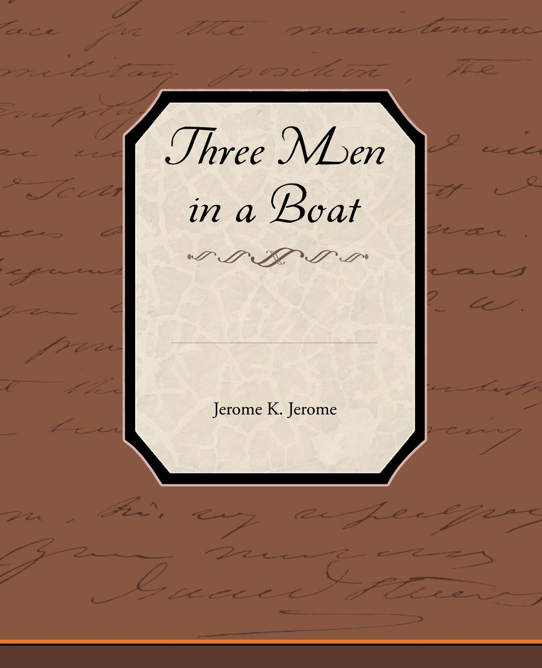 Jerome Klapka Jerome Three Men in a Boat jerome k jerome three men in a boat