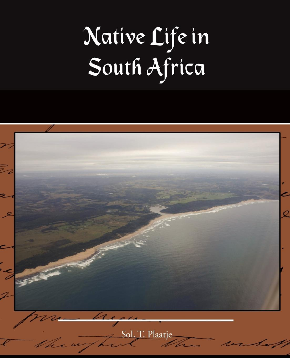 Sol T. Plaatje Native Life in South Africa south africa 07