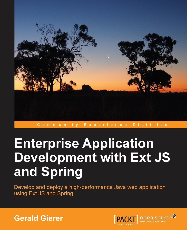 Gerald Gierer Enterprise Application Development with Extjs and Spring