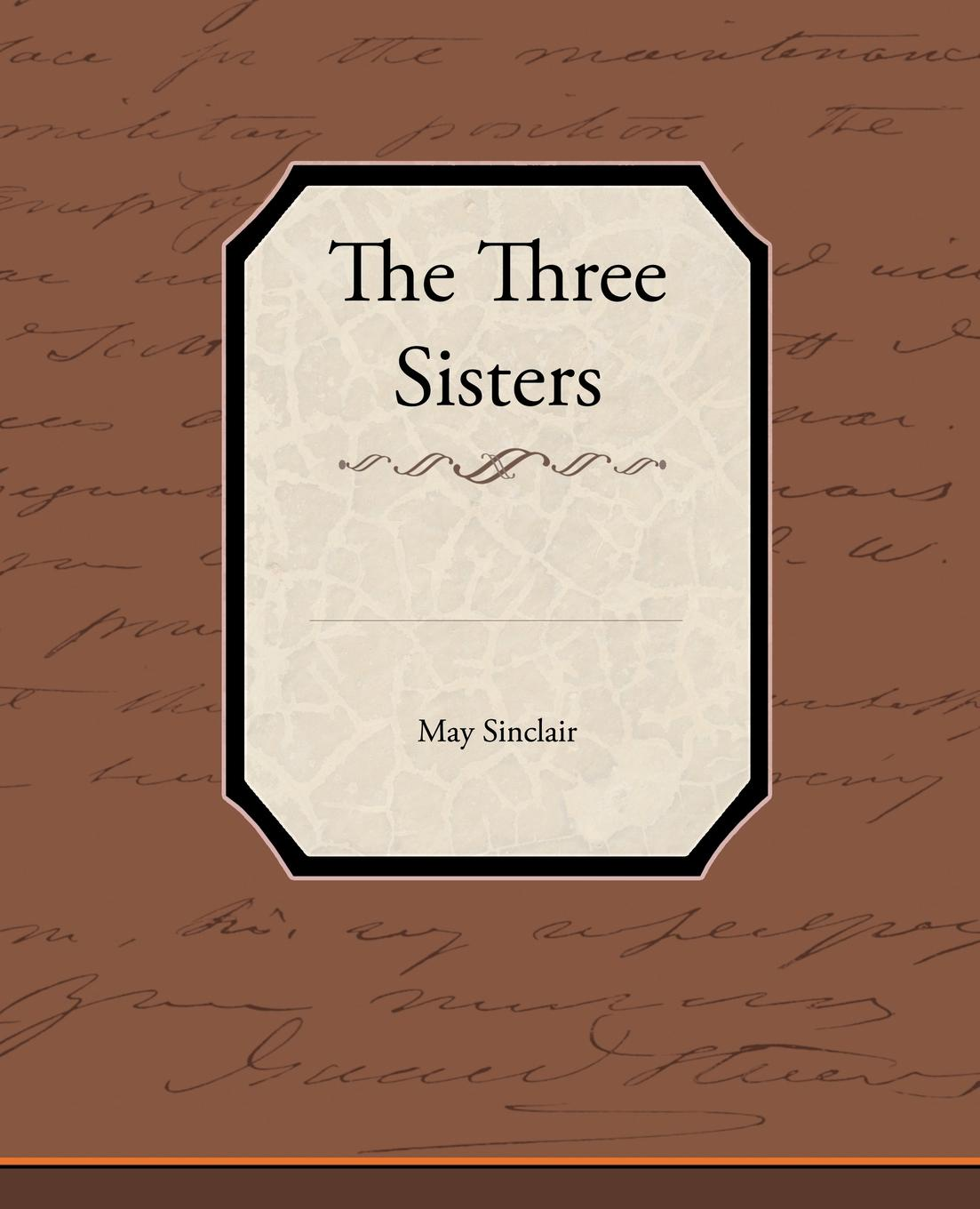 Фото - May Sinclair The Three Sisters terry cook three mormon missions sisters
