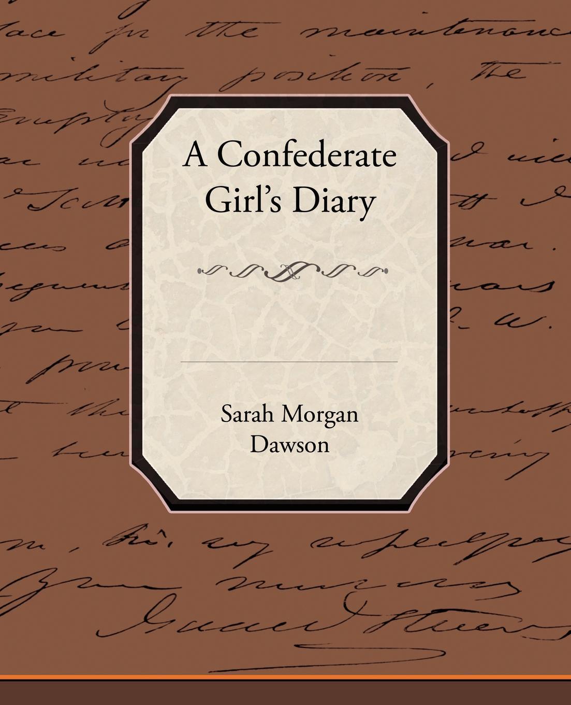 Sarah Morgan Dawson A Confederate Girl S Diary reinhard bicher dawson s creek die wurzeln