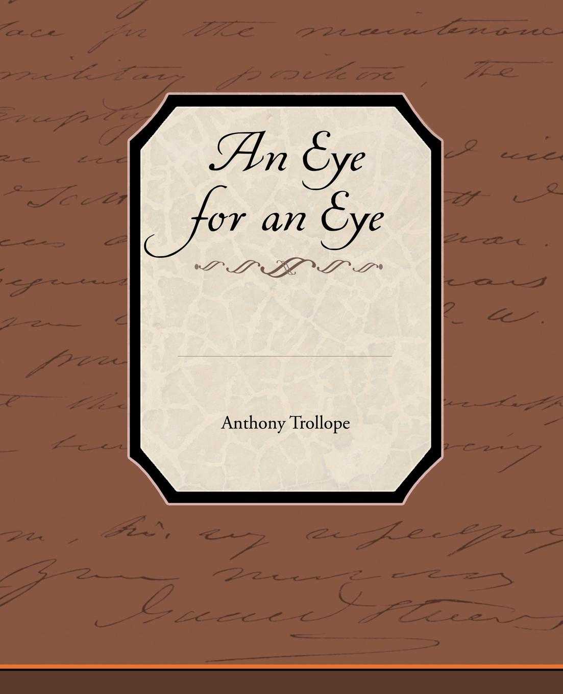 Anthony Trollope An Eye for an Eye the girl who takes an eye for an eye