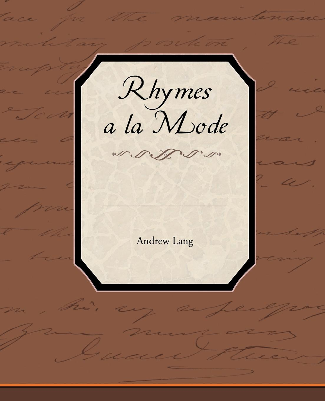 Andrew Lang Rhymes a la Mode lang andrew new collected rhymes
