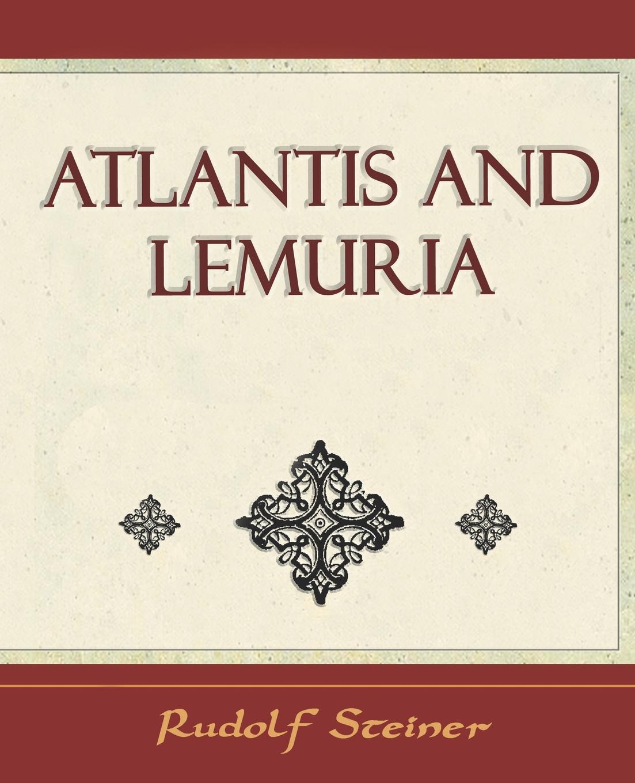 лучшая цена Steiner Rudolf Steiner, Rudolf Steiner Atlantis and Lemuria - 1911