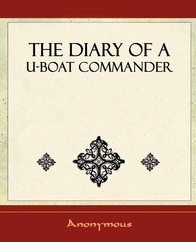 M. l'abbé Trochon The Diary of A U-Boat Commander - 1920 книга wing commander цена свободы