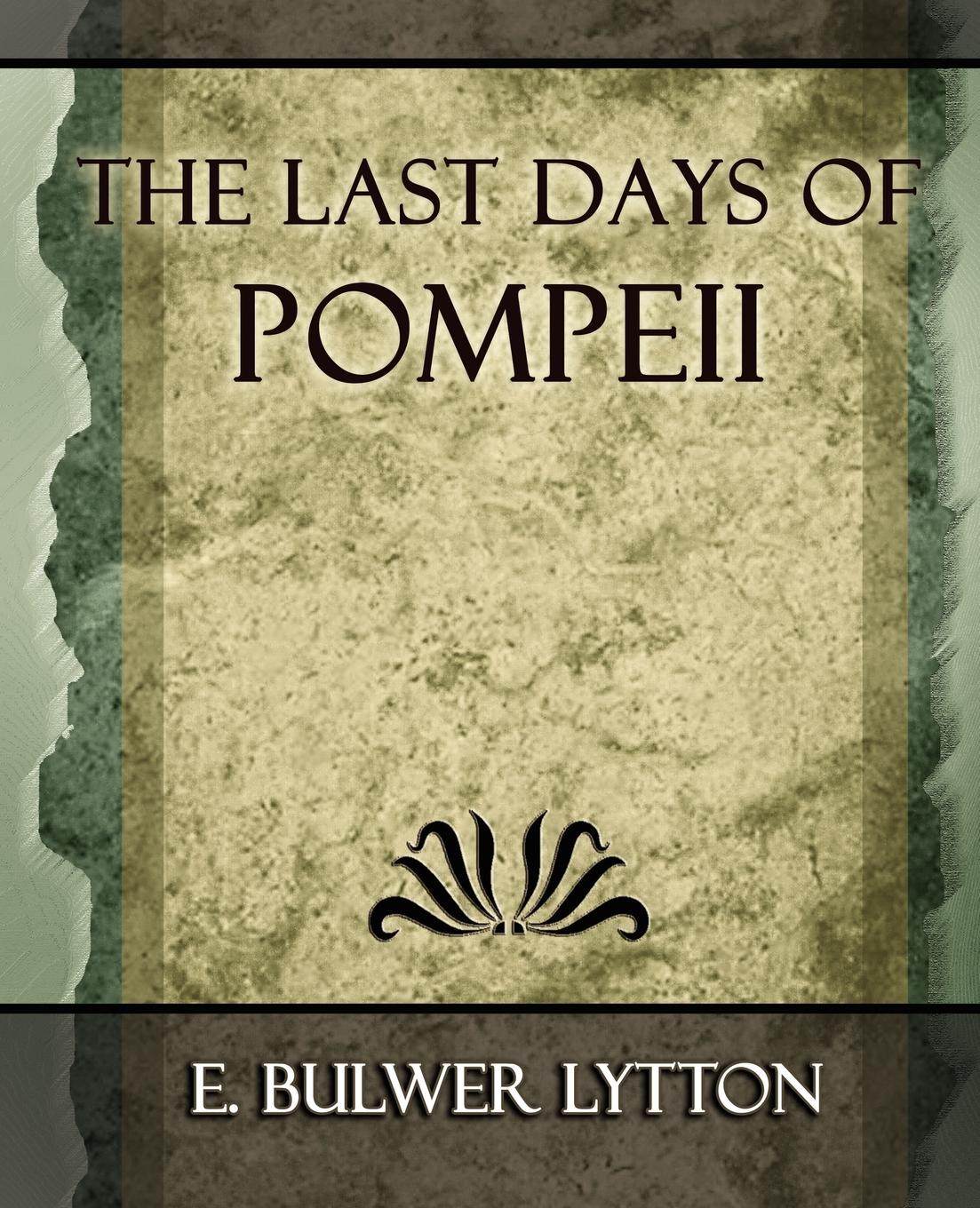 Bulwer Lytton E. Bulwer Lytton, E. Bulwer Lytton The Last Days of Pompeii - 1887 henry lytton bulwer historical characters talleyrand cobbet mackintosh canning