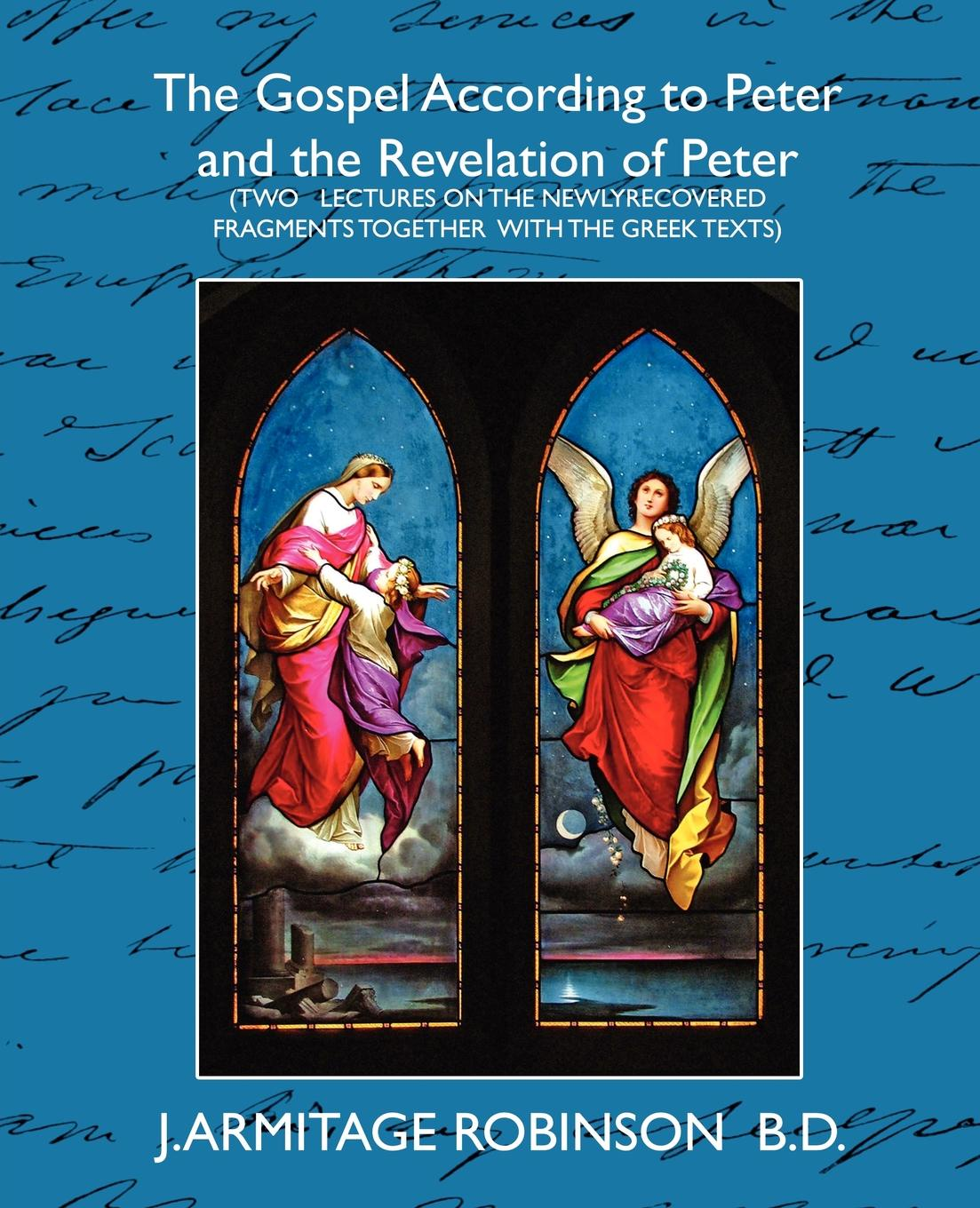 Armitage Rob J. Armitage Robinson B. D., J. Armitage Robinson B. D. The Gospel According to Peter and the Revelation of Peter peter morin j community ecology