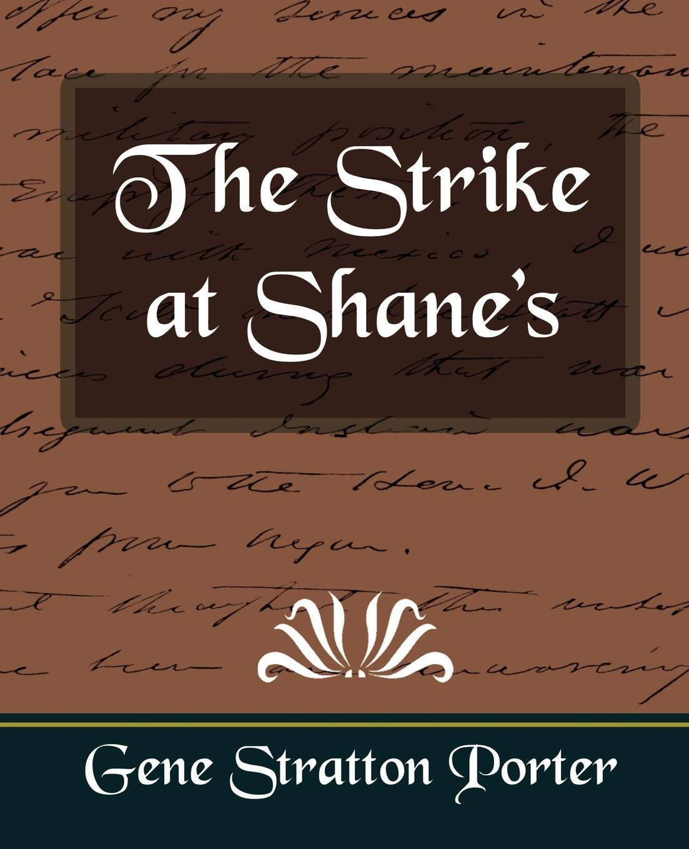 Stratton Porter Gene Stratton Porter, Gene Stratton Porter The Strike at Shane's недорго, оригинальная цена