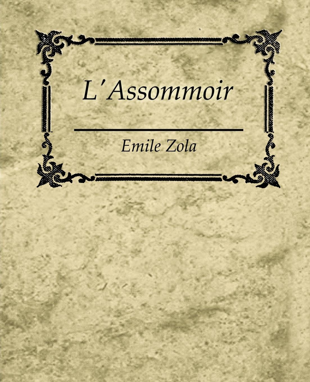 Zola Emile Zola, Zola Emile L'Assommoir - Emile Zola emile zola ernest a vizetelly the joy of life